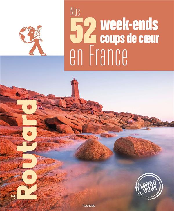 Guide du Routard ; nos 52 week-ends coups de coeur en France