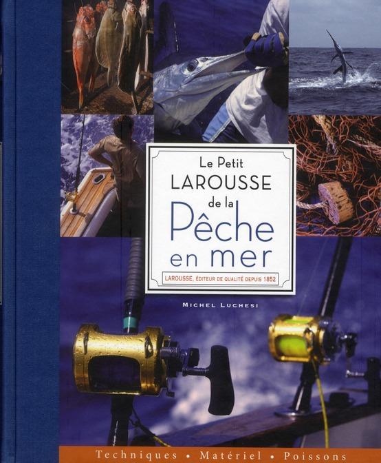 Le Petit Larousse De La Peche En Mer