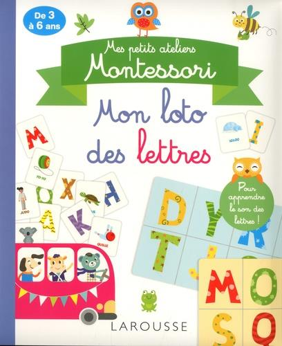 mes petits ateliers Montessori ; mon loto des lettres