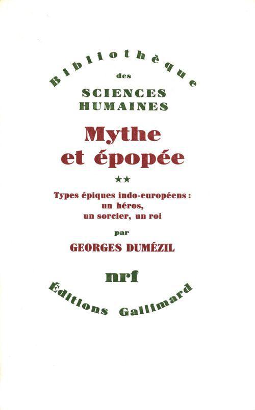 Mythe et épopée t.2 ; types épiques indo-européens : un héros, un sorcier, un roi