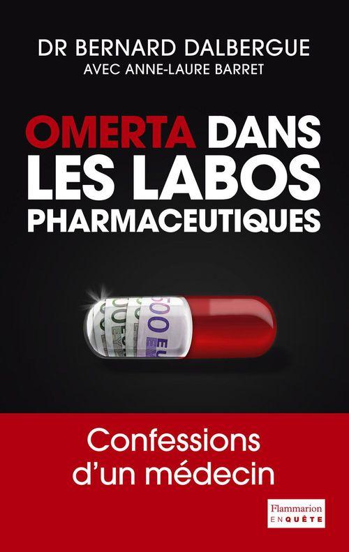 Omerta dans les labos pharmacéutiques ; confessions d'un médecin