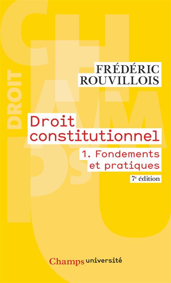 Droit constitutionnel t.1 fondements et pratiques (7e édition)