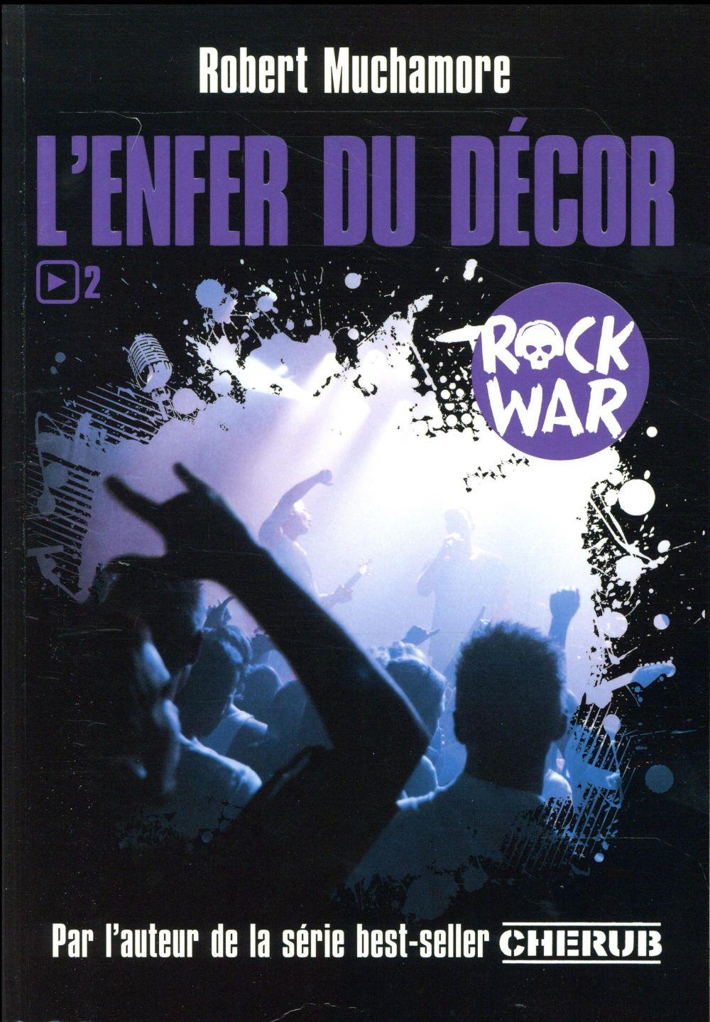 Rock war T.2 ; l'enfer du décor