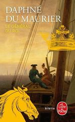 Le Général du Roi  - Daphne Du Maurier