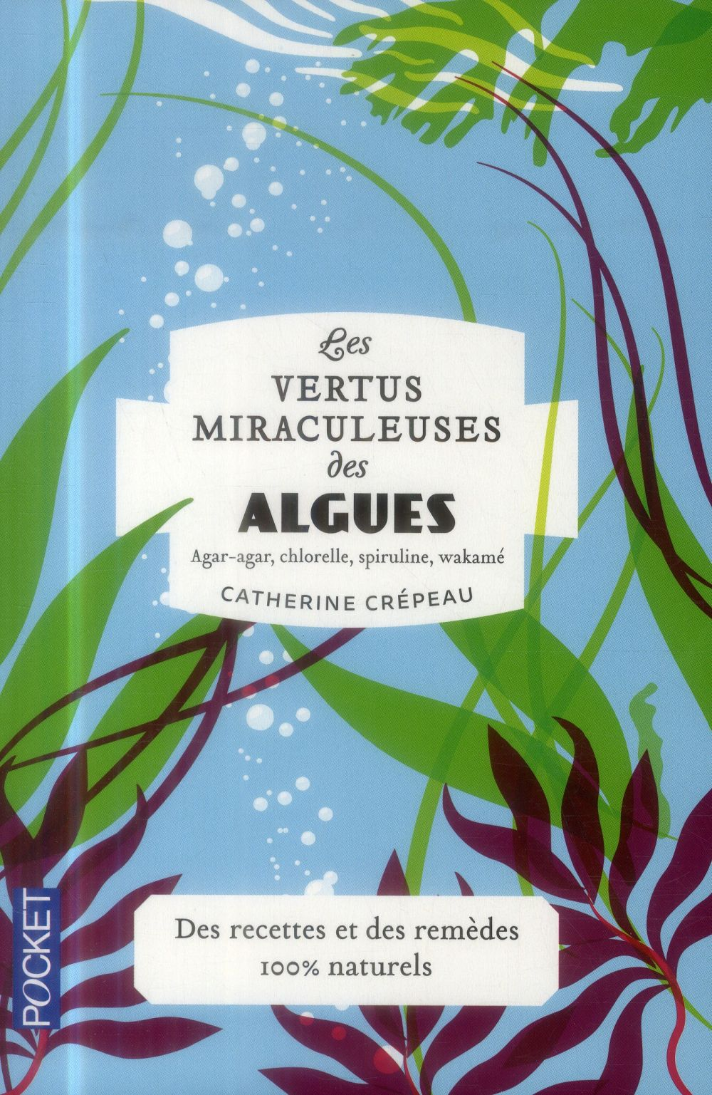 Les Vertus Miraculeuses Des Algues