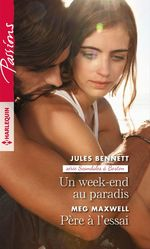 Vente Livre Numérique : Un week-end au paradis - Père à l'essai  - Jules Bennett - Meg Maxwell