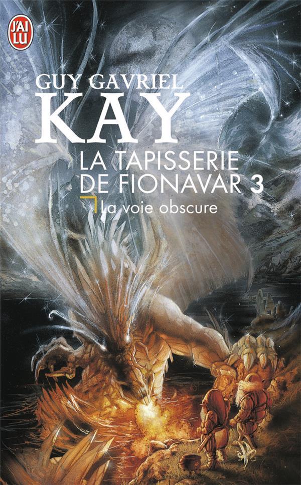La tapisserie de Fionavar t.3 ; la voie obscure