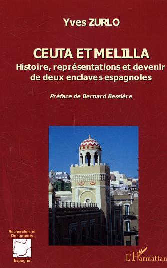 Ceuta et melilla - histoire, representations et devenir de deux enclaves espagnoles
