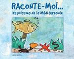 Couverture de Raconte-moi... les poissons de la méditerranée