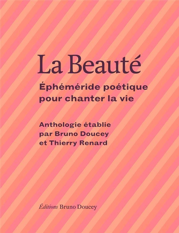 La beauté ; éphéméride poétique pour chanter la vie