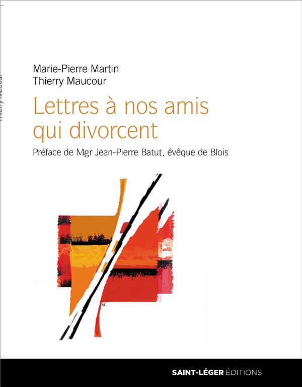 Lettres à nos amis qui divorcent