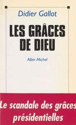 Vente Livre Numérique : Les grâces de Dieu : le scandale des grâces présidentielles  - Didier Gallot