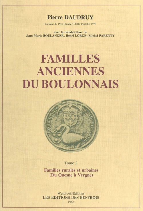 Familles anciennes du Boulonnais (2) : Familles rurales et urbaines (Du Quesne à Vergne)  - Pierre Daudruy
