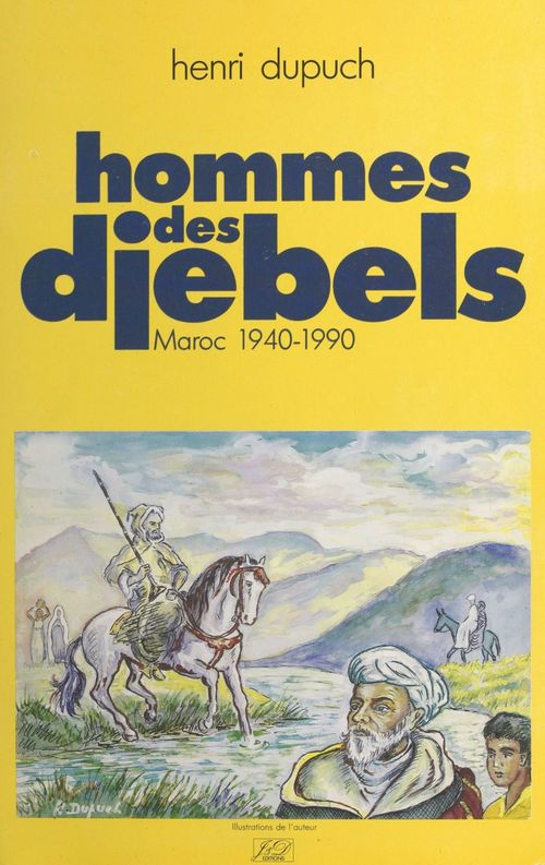 Hommes des djebels : Maroc, 1940-1990