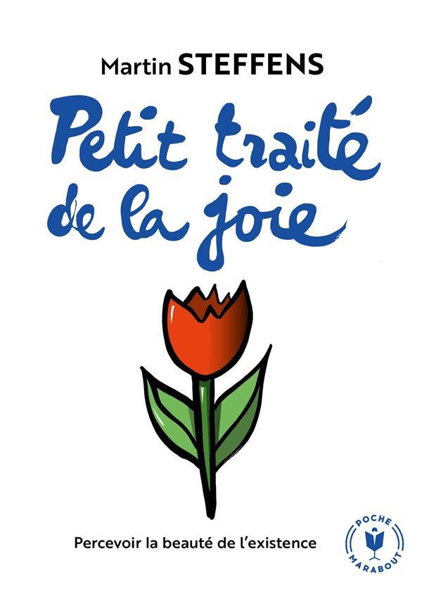 PETIT TRAITE DE LA JOIE  -  PERCEVOIR LA BEAUTE DE L'EXISTENCE