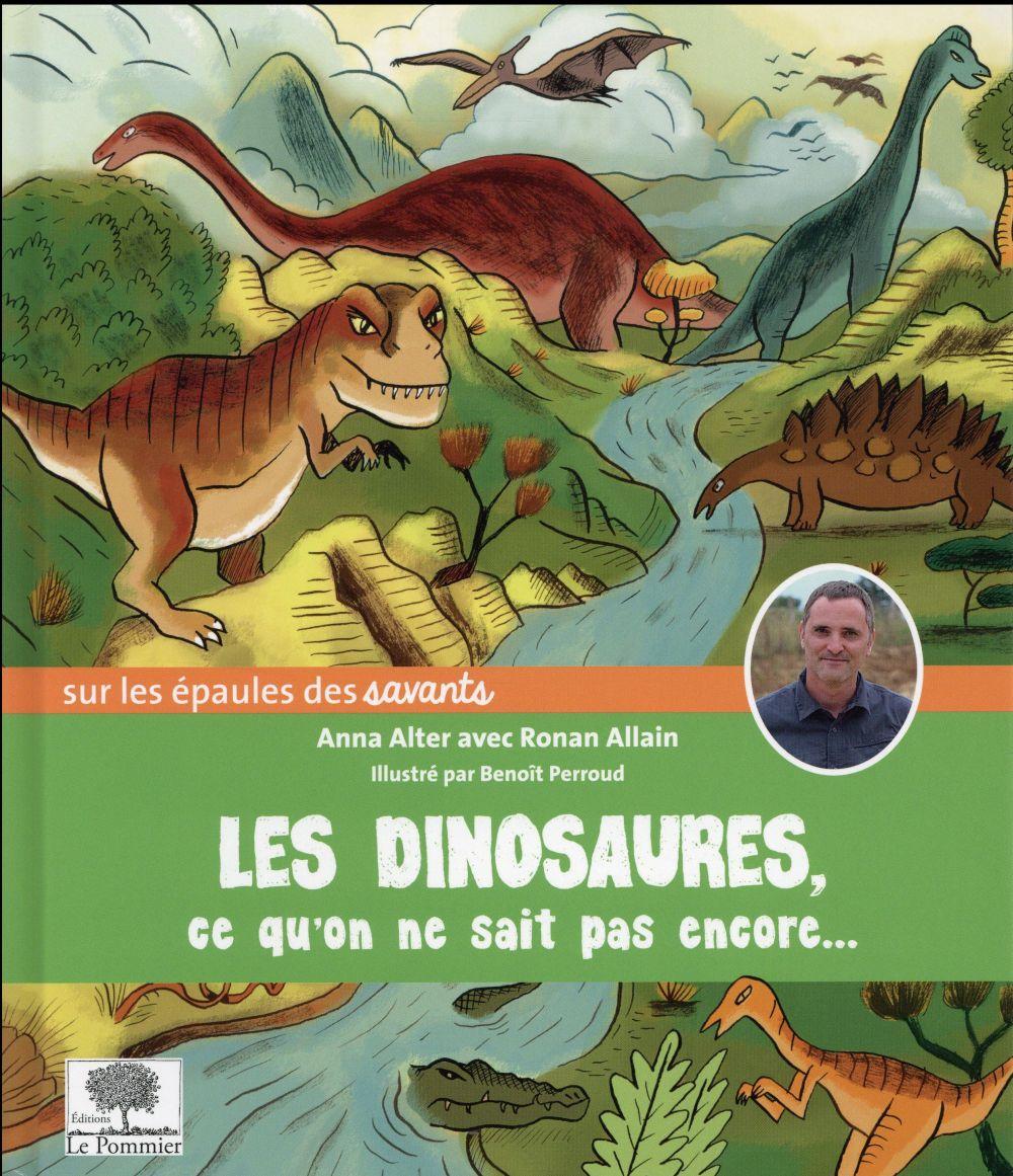 Les dinosaures ; ce qu'on ne sait pas encore