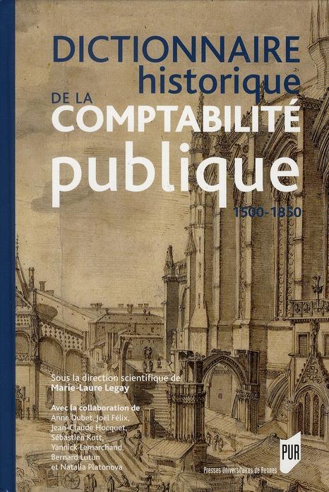 Dictionnaire Historique De La Comptabilite Publique 1500-1850