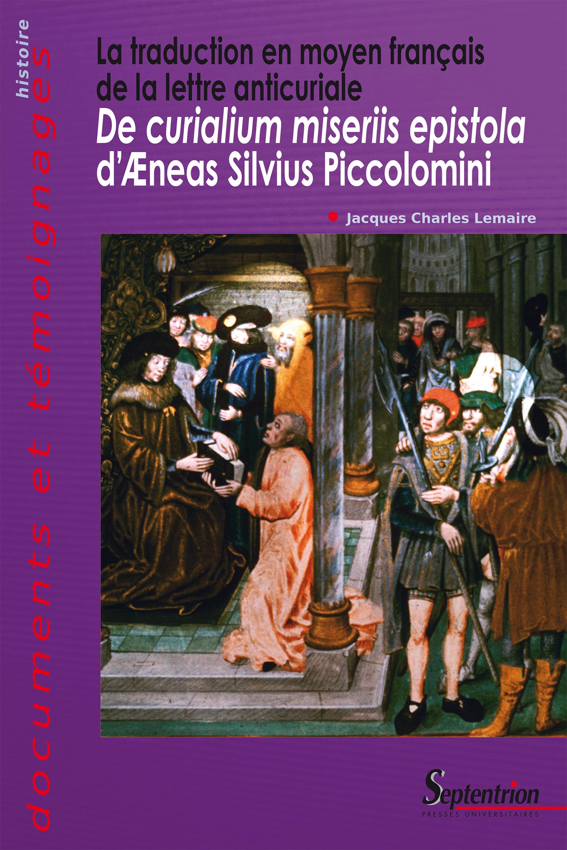 La traduction en moyen français de la lettre anticuriale  - Æneas Silvius Piccolomini  - Jacques-Charles Lemaire
