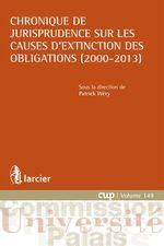 Chronique de jurisprudence sur les causes d'extinction des obligations (2000-2013)  - Patrick Wery - Collectif