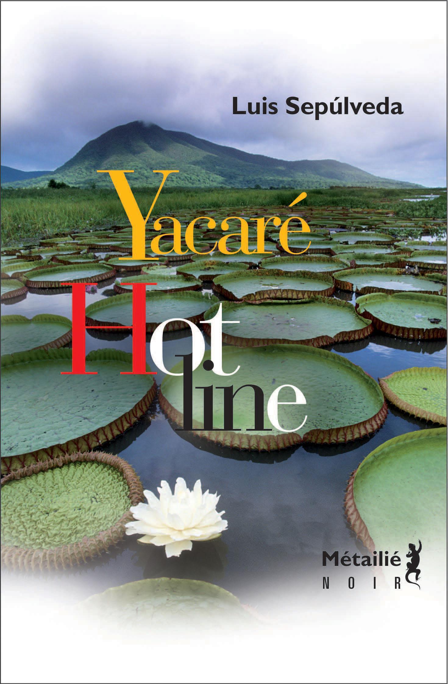 Hot line ; Yacaré