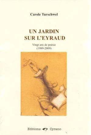 Un jardin sur l'Eyraud vingt ans de poésie (1989-2009)