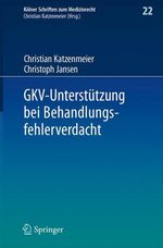 GKV-Unterstützung bei Behandlungsfehlerverdacht  - Christoph Jansen - Christian Katzenmeier