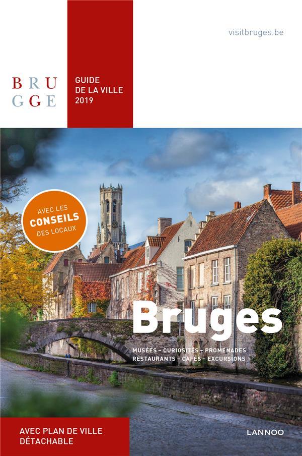 Bruges : guide de la ville 2019 ; musées, curiosités, promenades, restaurants, cafés, excursions