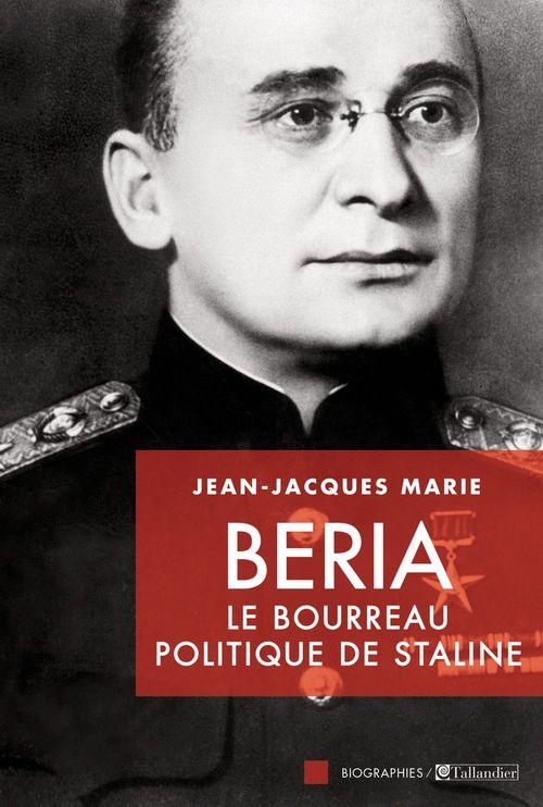 Beria, le bourreau politique de Staline