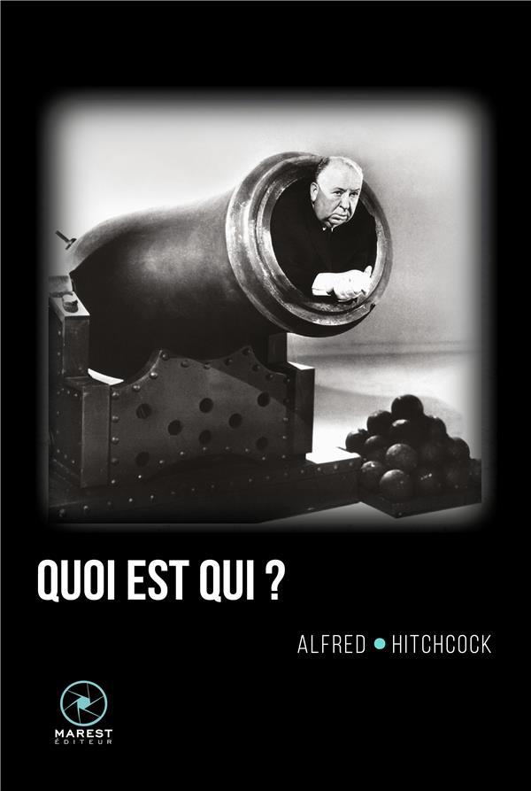 Hitchcock par Hitchcock t.2 ; quoi est qui ?