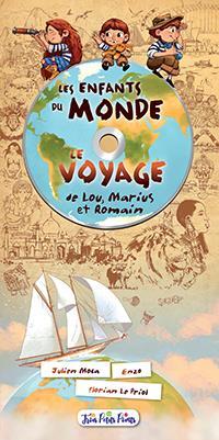 Les enfants du monde ; le voyage de Lou, Marius et Romain