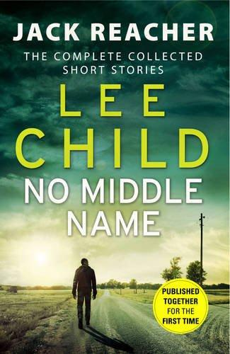 NO MIDDLE NAME - JACK REACHER STORY COLLECTION
