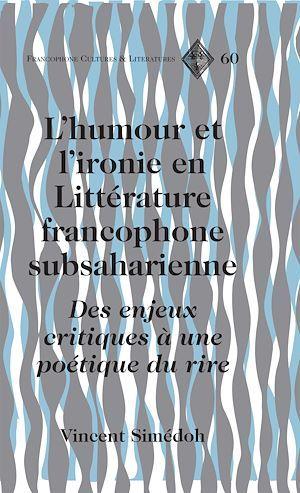 L'humour et l'ironie en litterature francophone subsaharienne