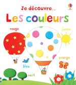 Vente Livre Numérique : JE DECOUVRE ; je découvre... les couleurs  - Felicity Brooks - Rosalinde Bonnet