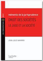 Mémento de la jurisprudence ; droit des sociétés : le juge et la société