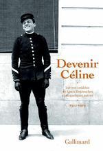 Vente Livre Numérique : Devenir Céline. Lettres inédites de Louis Destouches et de quelques autres (1912-1919)  - Louis-ferdinand Céline