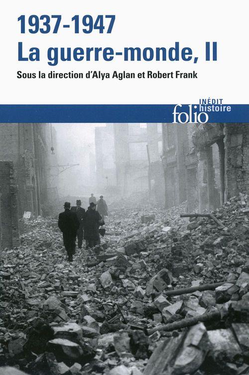 1937-1947 : la guerre-monde t. 2