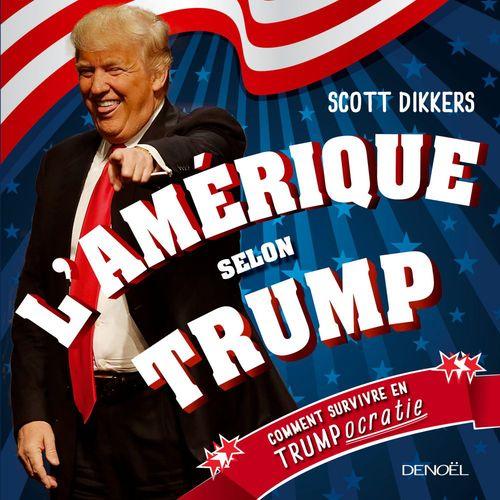 L'Amérique selon Trump ; comment survivre en Trumpocratie