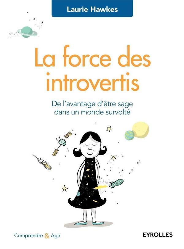 La force des introvertis ; de l'avantage d'être sage dans un monde survolté