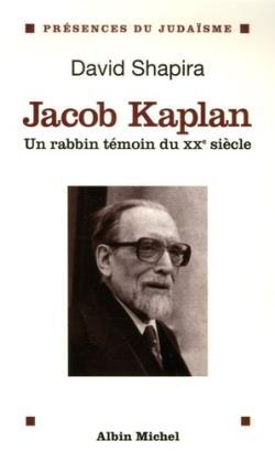 Jacob kaplan, un rabbin témoin du XX siècle