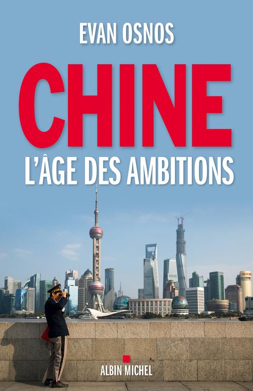Chine ; l'âge des ambitions