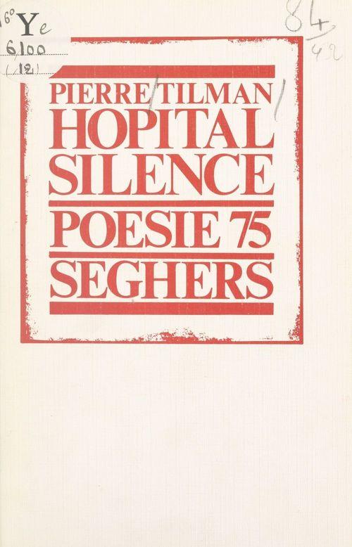 Hôpital silence  - Pierre Tilman