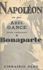 Vente Livre Numérique : Napoléon vu par Abel Gance  - Abel Gance