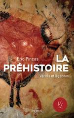 Vente Livre Numérique : La préhistoire, vérités et légendes  - Eric Pincas