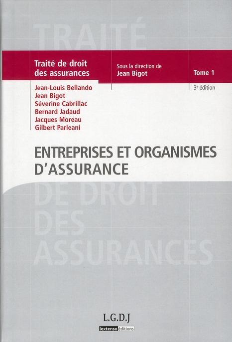 Traité de droit des assurances t.1 ; entreprises et organismes d'assurance (3e édition)