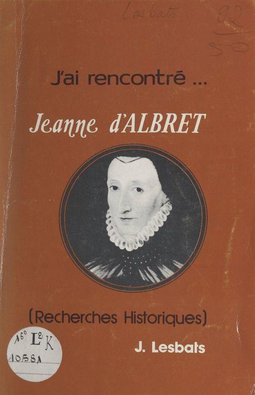 J'ai rencontré... Jeanne d'Albret