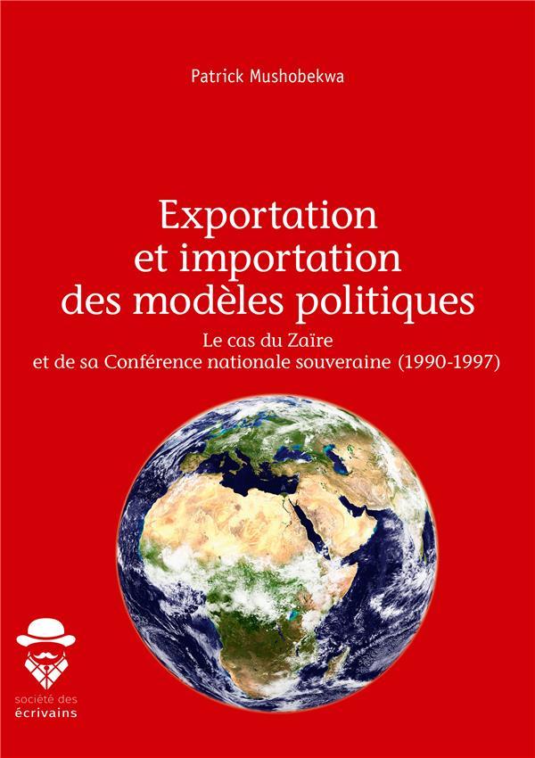 Exportation et importation des modèles politiques ; le cas du Zaïre et de sa conférence nationale souveraine (1990-1997)