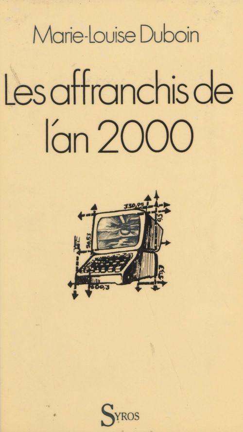 Les affranchis de l'an 2000  - Marie-Louise Duboin