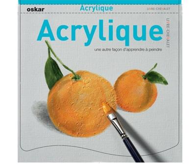 Acrylique ; une autre façon d'apprendre à peindre