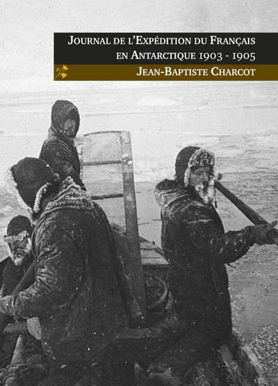 Journal de l'expédition du Français en Antarctique, 1903-1905