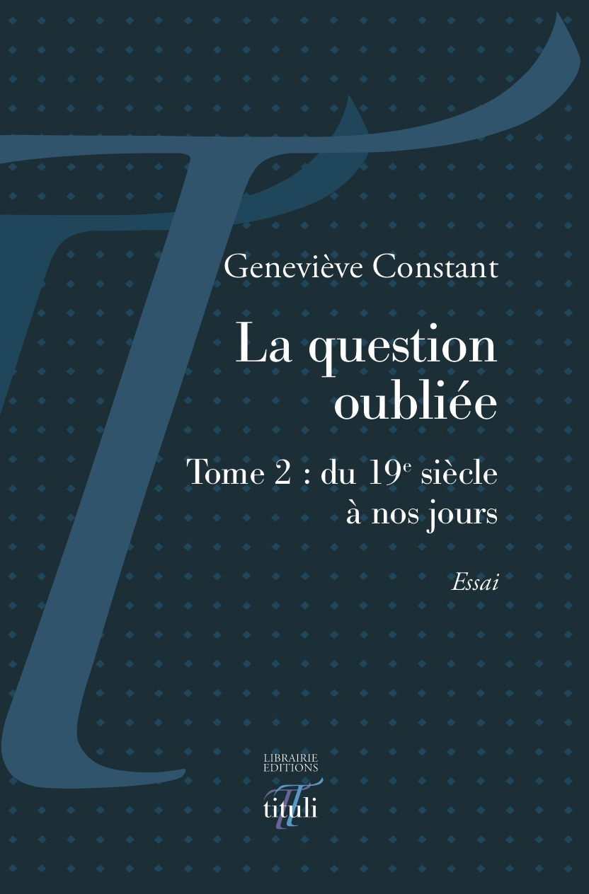 La question oubliee - tome 2 : du 19e siecle a nos jours